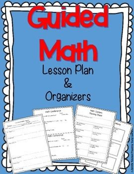 Guided Math {Math Workshop} Lesson Plan and Oganizers