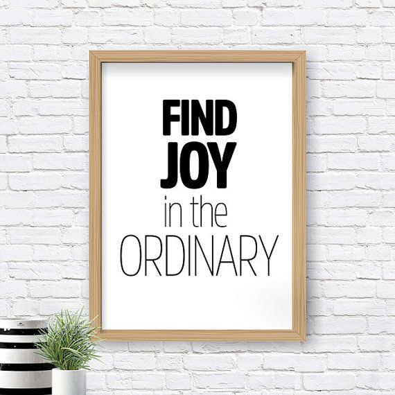Find joy in the ordinary, Typography Art Poster Print - Hand Paint Handwriting Style Black and White Home Decor Wall Decor,Cool Art Print