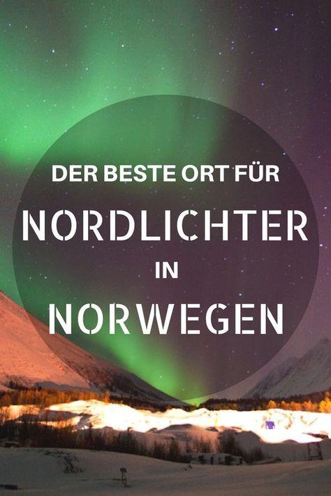 Reisebericht Nordlichter Urlaub Norwegen: Der beste Ort um die Nordlichter zu sehen – Alina Lenge