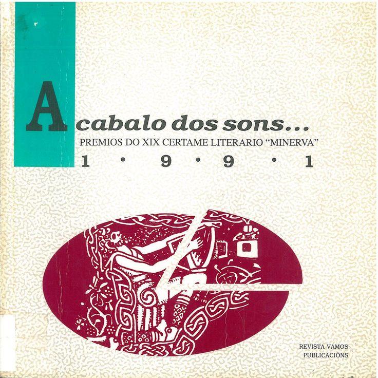 "A CABALO DOS SON... PREMIOS DO XIX CERTAME LITERARIO ""MINERVA"" 1991. 1992. SIGNATURA: L7At-Cabalo.  http://kmelot.biblioteca.udc.es/record=b1153314~S1*gag"