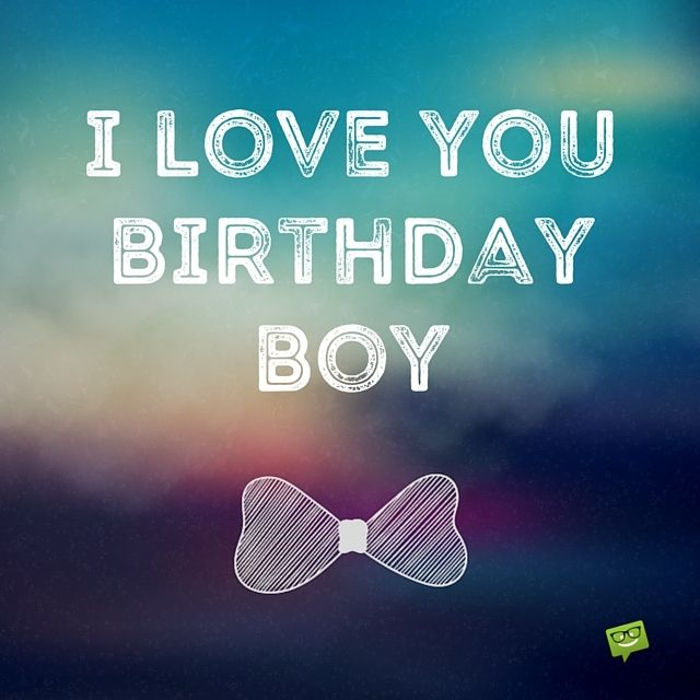 I Love You Birthday Boy Image For Boyfriend With Bow Tie And Abstract Backg