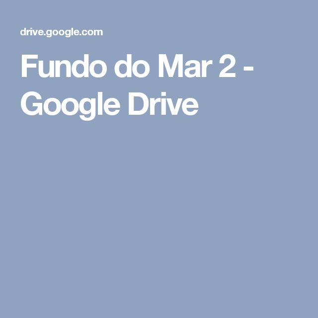 Fundo do Mar 2 - Google Drive