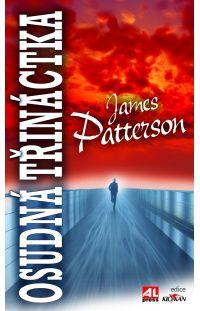 Osudná třináctka - James Patterson #alpress #bestseller #jamespatterson #osud #13 #knihy