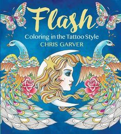 Flash: Coloring in the Tattoo Style by Chris Garver https://www.amazon.com/dp/1942021526/ref=cm_sw_r_pi_dp_zXJJxbR8J314B