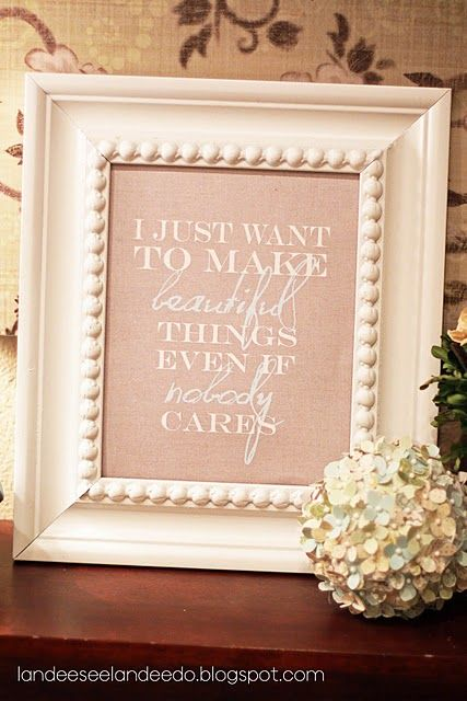 beautiful thingsSewing Room, Crafts Area, Crafts Room, So True, Love Quotes, The Crafts, Free Printables, Beautiful Things, Craft Rooms