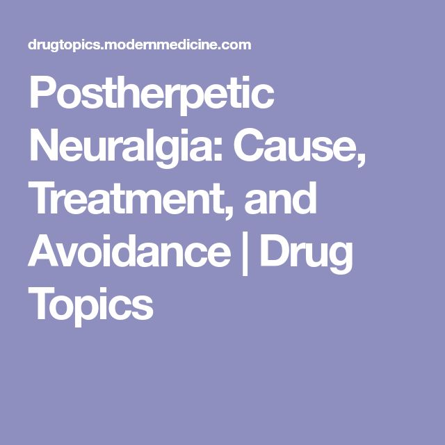 Postherpetic Neuralgia:  Cause, Treatment, and Avoidance | Drug Topics