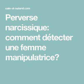 Perverse narcissique: comment détecter une femme manipulatrice?