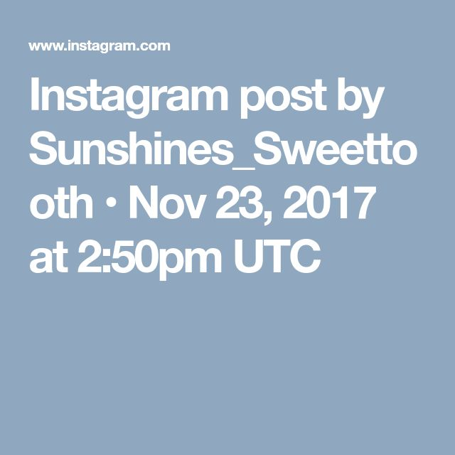 Instagram post by Sunshines_Sweettooth • Nov 23, 2017 at 2:50pm UTC