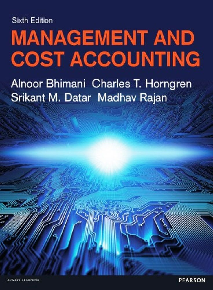 "MANAGEMENT AND COST ACCOUNTING 6th edition ISBN: 978-1-292-06346-1It is a PDF eBook Only ! ! Digital Book Only! . Download File ""IMMEDIATELY"" after successful p"