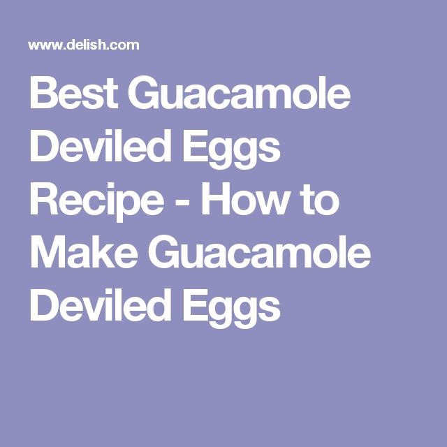 Best Guacamole Deviled Eggs Recipe - How to Make Guacamole Deviled Eggs