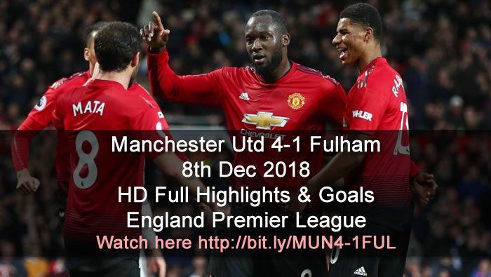 Manchester Utd 4 1 Fulham 8th Dec 2018 Hd Full Highlights Goals England Premier League Sports Gtk Forums Full Highlights Fulham Premier League