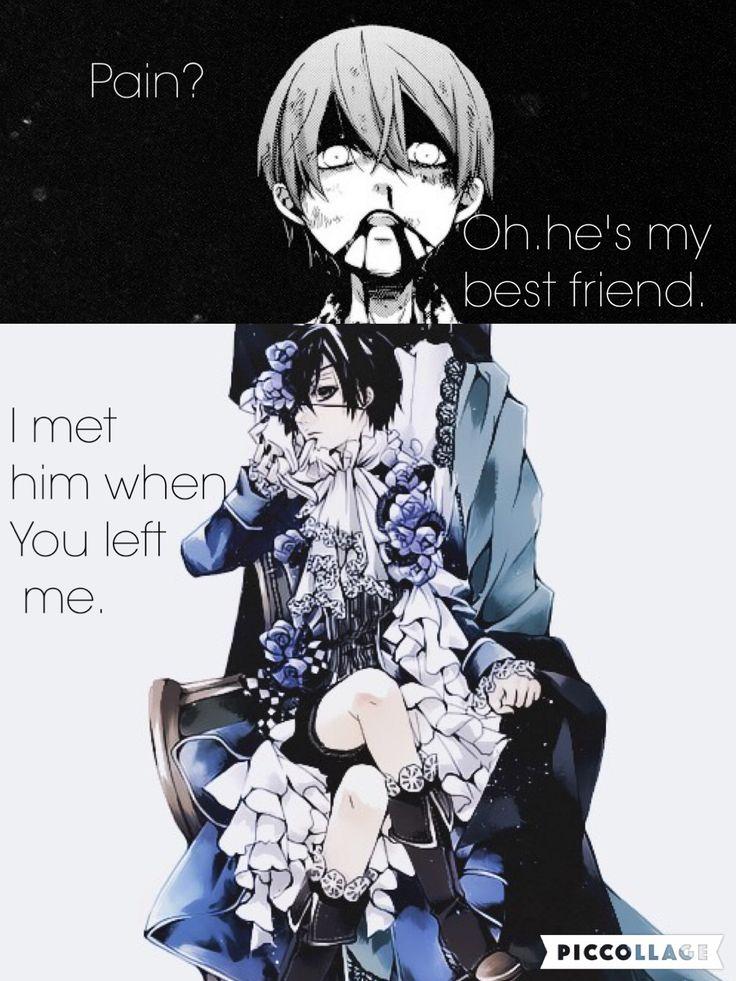    ¿Dolor? Oh, es mi mejor amigo. Lo conocí cuando me abandonaste.   Traducción ES: @sukigamer88   