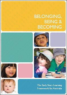 Early Years Learning Framework (Belonging, Being  Becoming