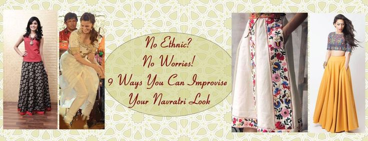 No Ethnic? No Worries! 9 Ways You Can Improvise Your Navratri Look