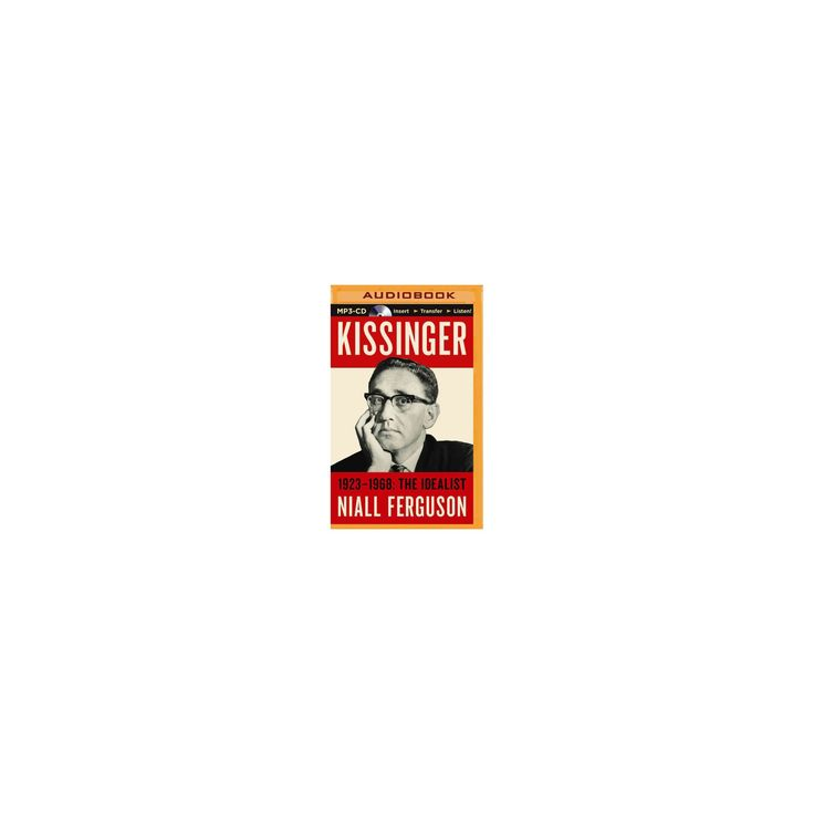 Kissinger 1923-1968 : The Idealist (MP3-CD) (Niall Ferguson)