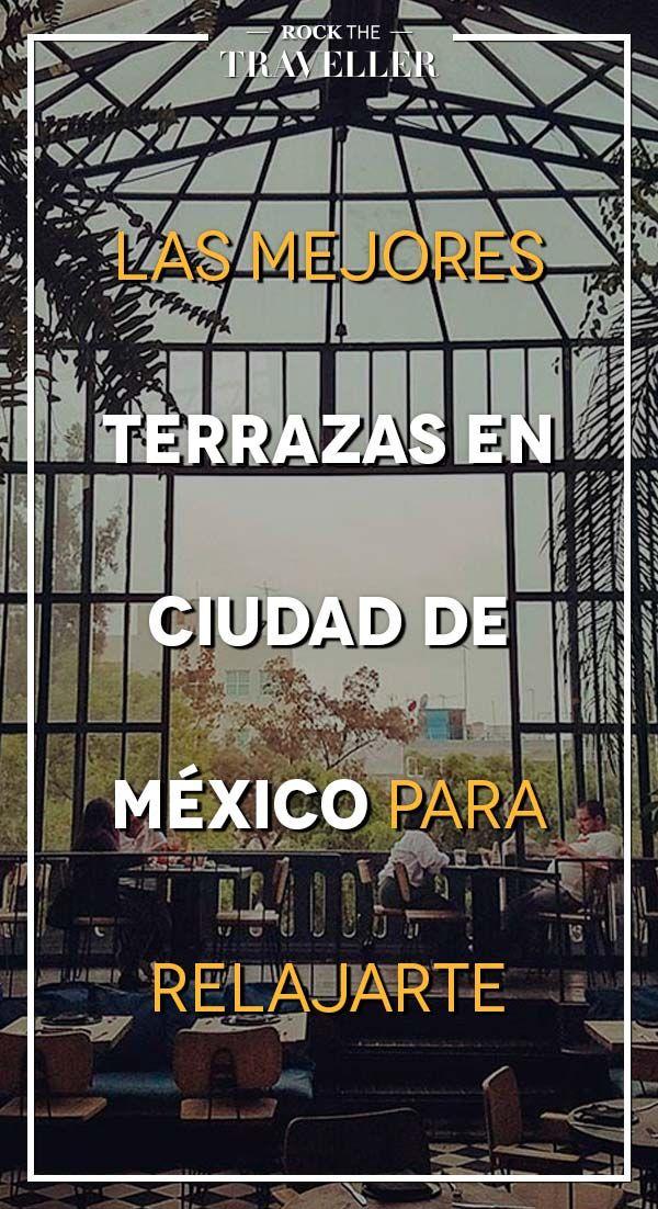 ¿Qué mejor que un momento de #relax con #amigos o #familia en una de estas #terrazas de #CiudadDeMéxico? ¡Ven a descubrirlas!
