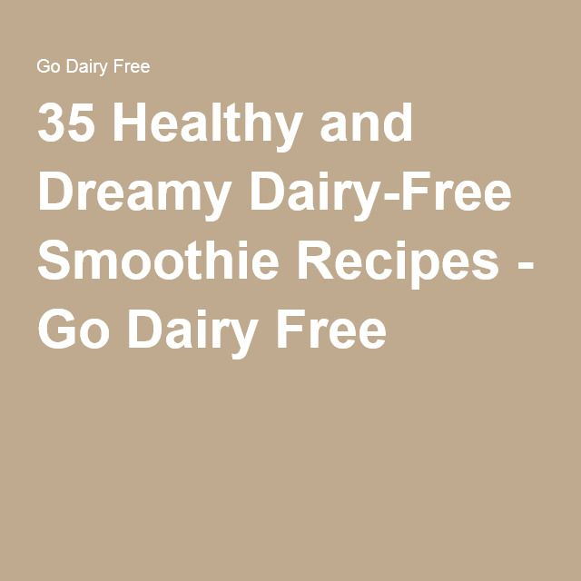 35 Healthy and Dreamy Dairy-Free Smoothie Recipes - Go Dairy Free