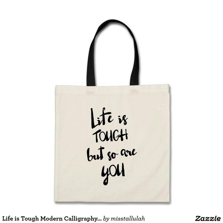 Life is Tough Modern Calligraphy Tote Bag