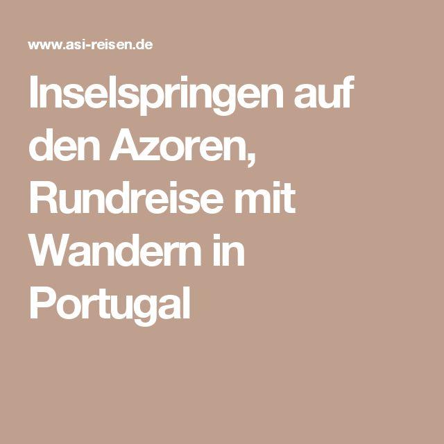 Inselspringen auf den Azoren, Rundreise mit Wandern in Portugal