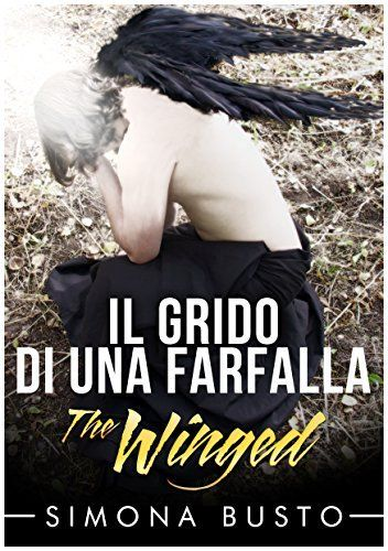 Il grido di una farfalla (The Winged) di Simona Busto, http://www.amazon.it/dp/B00PBHFK7U/ref=cm_sw_r_pi_dp_jyXPub0KB0V51  #TheWinged #GRATIS #ebook #urbanfantasy #libri