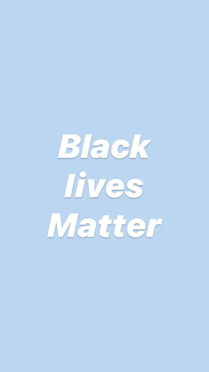 Black Lives Matter Wallpaper Black Lives Matter Blue Life Matters Black Lives