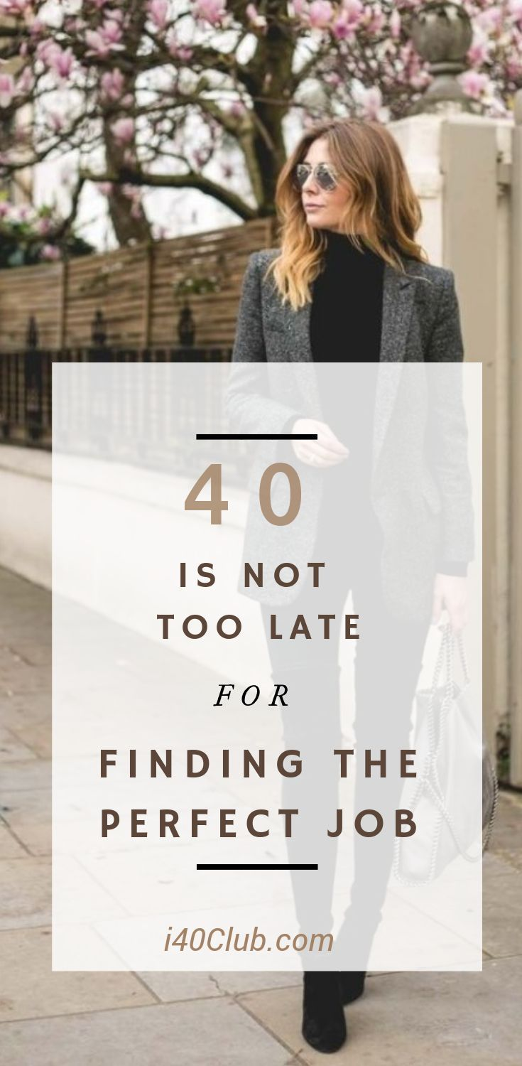 40 Is Not Too Late To Find A Career You Love