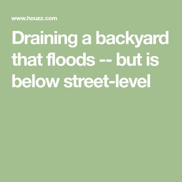 draining a backyard that floods but is below street level - Ideen Fr Kleine Hinterhfe Ohne Gras