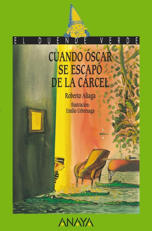 MAIG-2016. Roberto Aliaga. Cuando Óscar se escapó de la cárcel. Ficció (9-11 anys). Fantàstic