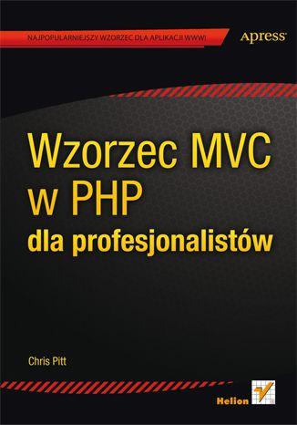 """""""Wzorzec MVC w PHP dla profesjonalistów"""" - zaawansowane programowanie ze wzorcem MVC na przykładach.    #helion #ksiazka #programowanie #IT"""