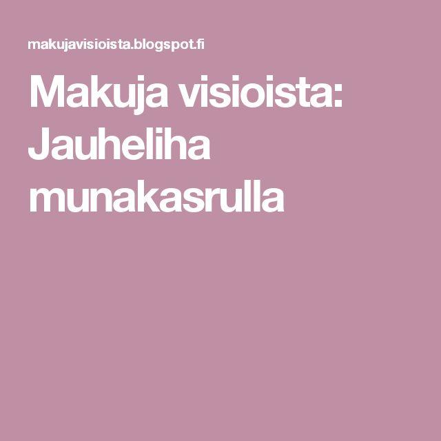 Makuja visioista: Jauheliha munakasrulla