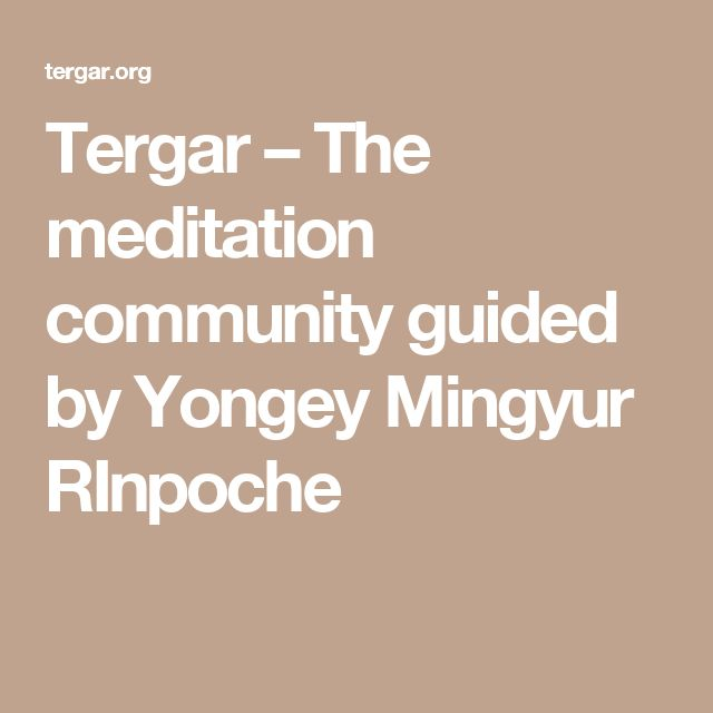 Tergar – The meditation community guided by Yongey Mingyur RInpoche
