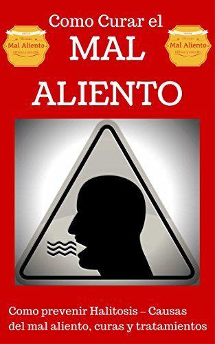 Mal Aliento: Halitosis explicado para Principiantes - Remedios Naturales y Tratamientos sencillos (Como curar el Mal Aliento - Aliviarse del Mal Aliento nº 1) (Spanish Edition) - http://www.darrenblogs.com/2017/03/mal-aliento-halitosis-explicado-para-principiantes-remedios-naturales-y-tratamientos-sencillos-como-curar-el-mal-aliento-aliviarse-del-mal-aliento-no-1-spanish-edition/