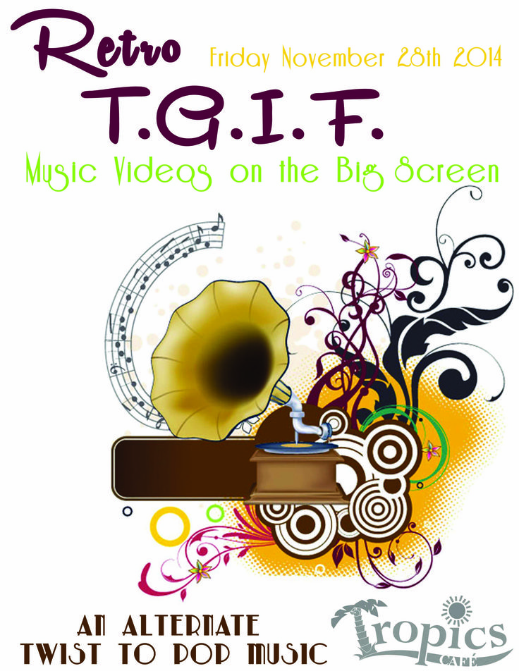 Retro T.G.I.F. with music videos on the big screen.