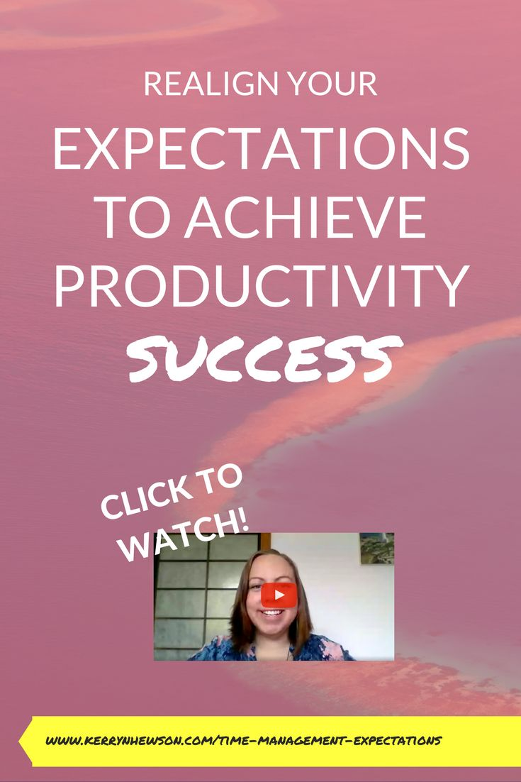 Learn how to realign your expectations for productivity success
