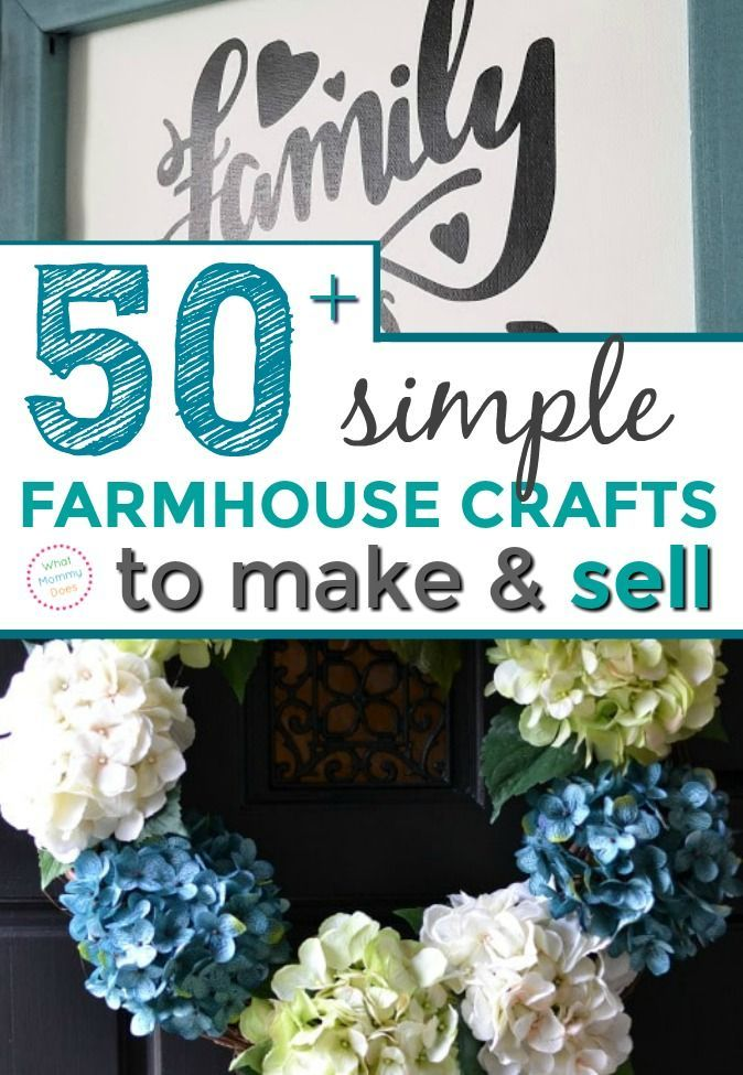 50 Farmhouse Crafts That You Can Sell At Flea Markets Crafts To Make And Sell Easy Diy Crafts Things To Sell