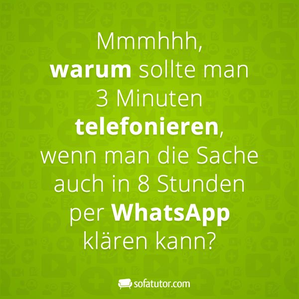 whatsapp spruch mmmhhh warum sollte man 3 minuten telefonieren wenn man die sache auch in 8. Black Bedroom Furniture Sets. Home Design Ideas