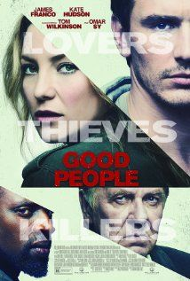Good People (2014) Discovering a cache of cash in their dead tenant's apt, a couple in debt take the money and find themselves the target of a deadly adversary-the thief who stole it.