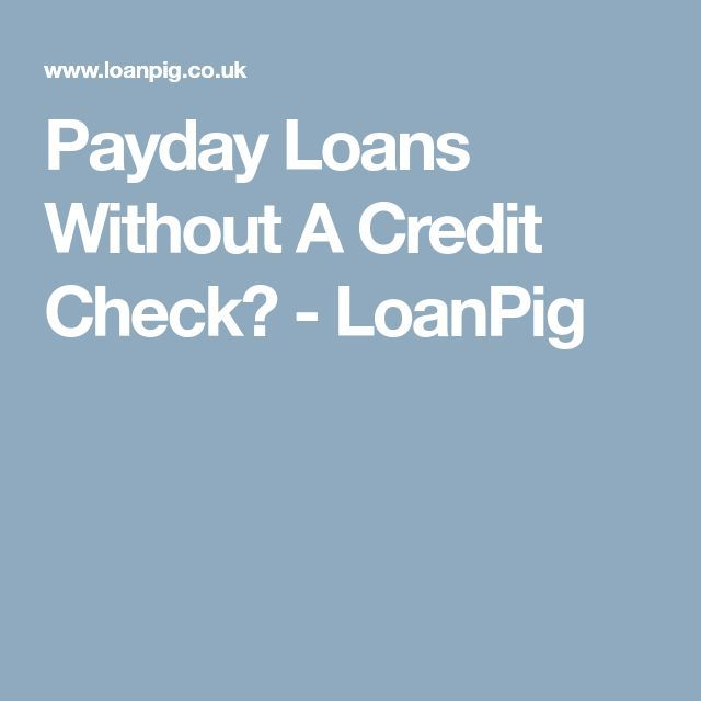 Payday Loans Without A Credit Check?  LoanPig