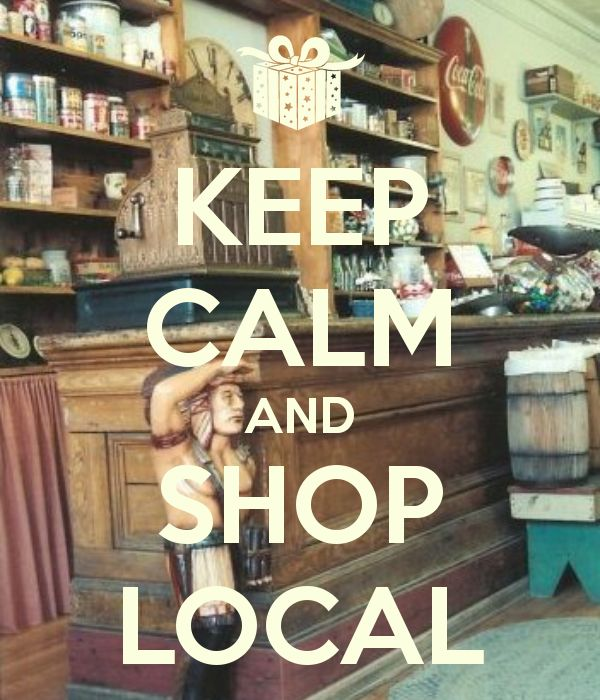 Keep Calm & Shop Local, small business, support local.  www.giftshopmag.com