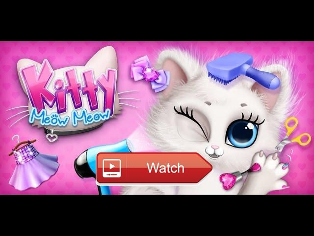 Kitty Meow Meow My Cute Cat Day Care Fun Gameplay Android iOS  Play super cute cat games for kids bath feed take care of little kitten…