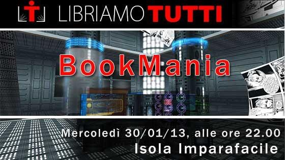 Libriamo Tutti - BookMania del 30 gennaio 2013