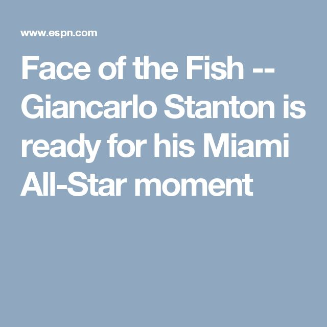 Face of the Fish -- Giancarlo Stanton is ready for his Miami All-Star moment
