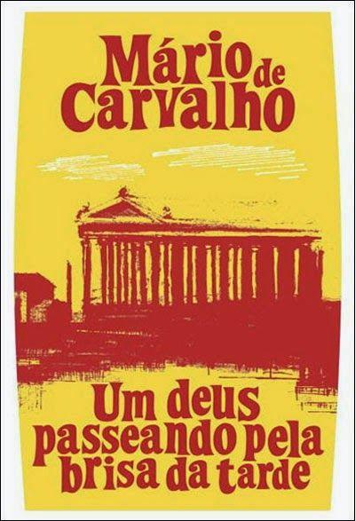 Um Deus passeando pela brisa da tarde. Mário de Carvalho. Porto Editora. Livro da semana na Biblioteca (ESRDA) - Nobembro de 2014.