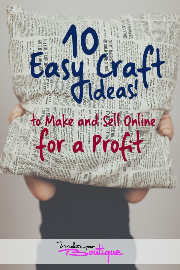 10 Easy Craft Ideas To Make And Sell Online For A Profit Starting