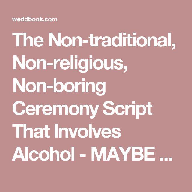 The Non Traditional Religious Boring Ceremony Script That Involves