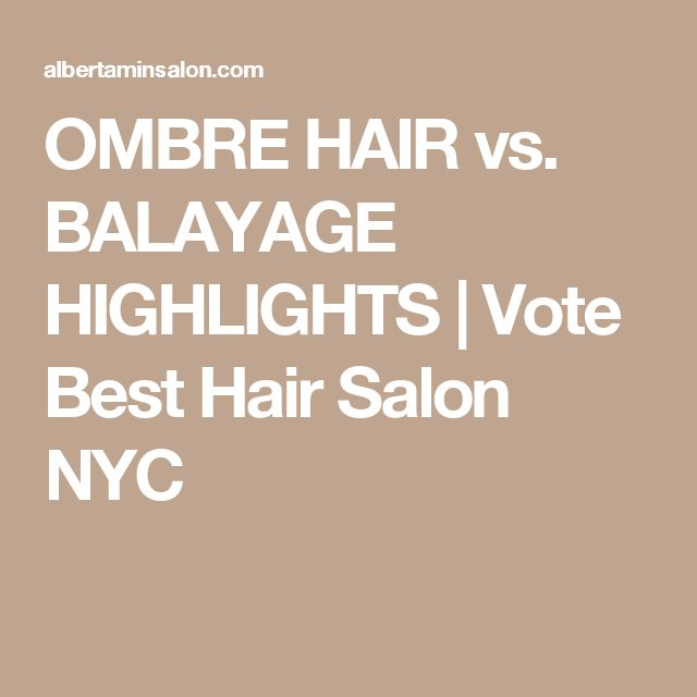 OMBRE HAIR vs. BALAYAGE HIGHLIGHTS | Vote Best Hair Salon NYC