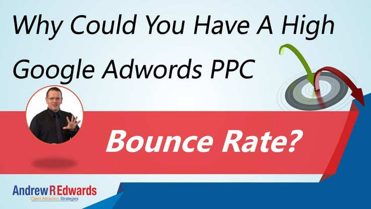 Why Could You Have a High Google Adwords PPC Bounce Rate?