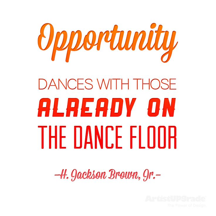 "Opportunity Quotes Pinterest: ""Opportunity Dances With Those Already On The Dance Floor"