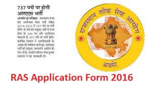 RAS Application Form 2016, Rajasthan RPSC RAS Exam Date, Syllabus