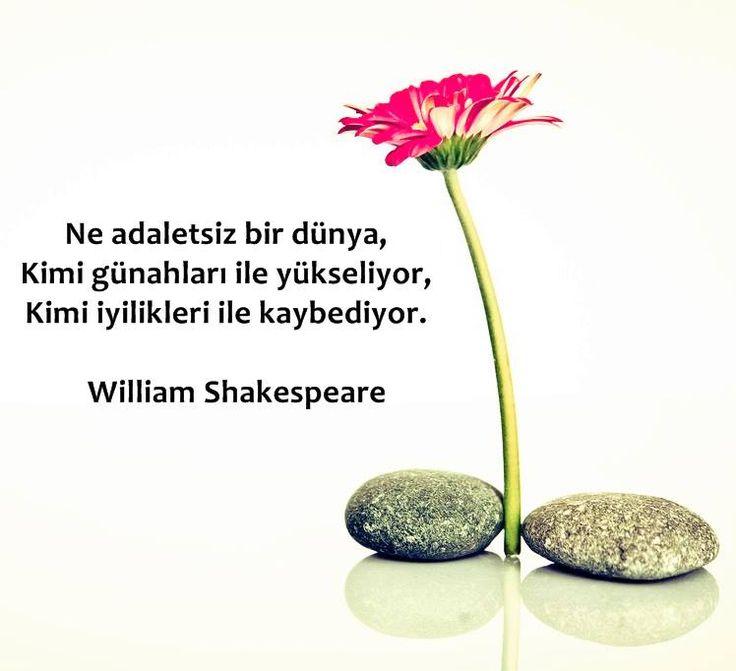 Ne adaletsiz bir Dünya,  Kimi günahları ile yükseliyor,  Kimi iyilikleri ile kaybediyor.   - William Shakespeare  #sözler #anlamlısözler #güzelsözler #manalısözler #özlüsözler #alıntı #alıntılar #alıntıdır #alıntısözler